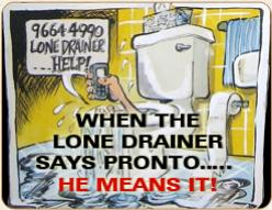 When The Lone Drainer Says Pronto... He Means It